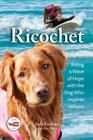 Ricochet: Riding a Wave of Hope with the Dog Who Inspires Millions Cover Image