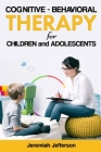 Cognitive - Behavioral Therapy for Children and Adolescents Cover Image