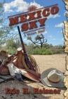 Mexico Sky: a western novel Cover Image