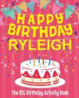 Happy Birthday Ryleigh - The Big Birthday Activity Book: (Personalized Children's Activity Book) Cover Image