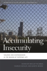 Accumulating Insecurity: Violence and Dispossession in the Making of Everyday Life (Geographies of Justice and Social Transformation #9) Cover Image