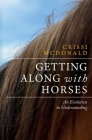 Getting Along with Horses: An Evolution in Understanding Cover Image