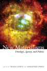New Materialisms: Ontology, Agency, and Politics Cover Image