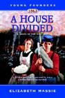 1863: A House Divided: A Novel of the Civil War Cover Image
