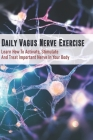 Daily Vagus Nerve Exercise: Learn How To Activate, Stimulate And Treat Important Nerve In Your Body: Vagus Nerve And Meditation Cover Image