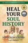 Heal Your Soul History: Activate the True Power of Your Shadow--The Demon Slayer's Handbook Series, Vol.2: Activate the True Power of Your Shadow- Cover Image