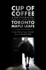 Cup of Coffee: A Photographic Tribute to Lesser Known Toronto Maple Leafs, 1978-99 Cover Image