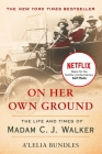 On Her Own Ground: The Life and Times of Madam C.J. Walker Cover Image