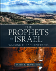 The Prophets of Israel: Walking the Ancient Paths Cover Image