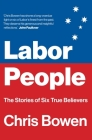 Labor People: The Stories of Six True Believers Cover Image