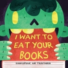 I Want to Eat Your Books Cover Image