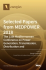 Selected Papers from MEDPOWER 2018-the 11th Mediterranean Conference on Power Generation, Transmission, Distribution and Energy Conversion Cover Image