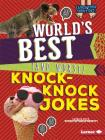 World's Best (and Worst) Knock-Knock Jokes (Laugh Your Socks Off!) Cover Image