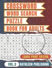 Crossword Word Search Puzzle Books for adults: Crossword game and Wordsearch Activity book for senior Large Print - Improve your brain with this Puzzl Cover Image