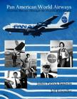 Pan American World Airways Aviation History Through the Words of Its People Cover Image