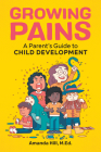 Growing Pains: A Parent's Guide to Child Development Cover Image