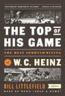 The Top of His Game: The Best Sportswriting of W. C. Heinz: A Library of America Special Publication Cover Image