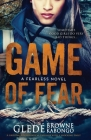 Game of Fear: A Psychological Thriller (Fearless #1) Cover Image
