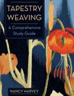 Tapestry Weaving: A Comprehensive Study Guide Cover Image