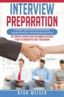 Interview Preparation: The Most Quick and Effective Guide for Behavioral Interview Preparations- The Complete Ultimate Guide for Winning Stra (Job Interview #2) Cover Image
