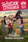 A Horse Named Dragon (The Boxcar Children Mysteries #114) Cover Image