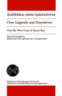 Cree Legends and Narratives from the West Coast of James Bay (Algonquian Text Society) Cover Image