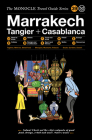 The Monocle Travel Guide to Marrakech, Tangier + Casablanca Cover Image