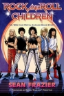 Rock and Roll Children: An 80s Hair Metal Garage Band Story Cover Image