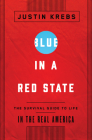 Blue in a Red State: The Survival Guide to Life in the Real America Cover Image