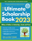 The Ultimate Scholarship Book 2023: Billions of Dollars in Scholarships, Grants and Prizes Cover Image