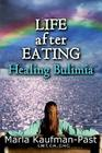 LIFE AFTER EATING Healing Bulimia Cover Image
