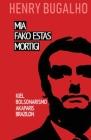 MIA Fako Estas Mortigi: Kiel la bolsonarismo konkeris Brazilon Cover Image