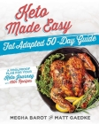 Keto Made Easy: Fat Adapted 50 Day Guide Cover Image