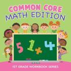 Common Core Math Edition: 1st Grade Workbook Series Cover Image