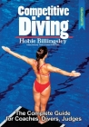 Competitive Diving: The Complete Guide for Coaches, Divers, Judges Cover Image