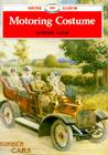 Motoring Costume (Shire Library #197) Cover Image