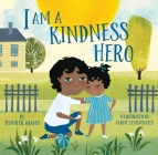 I Am a Kindness Hero (I Am a Warrior Goddess) Cover Image