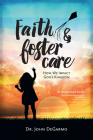 Faith & Foster Care: How We Impact God's Kingdom Cover Image