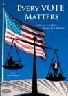 Every Vote Matters: Essays on a Surplus People Left Behind Cover Image