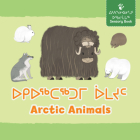Arctic Animals: Bilingual Inuktitut and English Edition Cover Image
