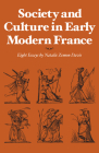 Society and Culture in Early Modern France: Eight Essays by Natalie Zemon Davis Cover Image