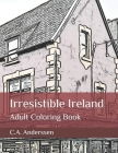 Irresistible Ireland: Adult Coloring Book Cover Image