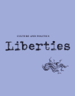 Liberties Journal of Culture and Politics: Volume I, Issue 3 Cover Image