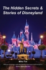 The Hidden Secrets & Stories of Disneyland Cover Image