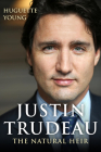 Justin Trudeau: The Natural Heir Cover Image