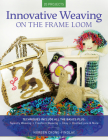 Innovative Weaving on the Frame Loom Cover Image
