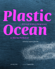 Plastic Ocean: Art and Science Responses to Marine Pollution: Art and Science Responses to Marine Pollution (Edition Angewandte) Cover Image