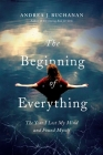 The Beginning of Everything: The Year I Lost My Mind and Found Myself Cover Image