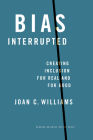 Bias Interrupted: Creating Inclusion for Real and for Good Cover Image