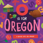 O is for Oregon: A Beaver State ABC Primer Cover Image